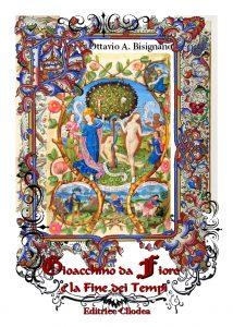 """A Bologna lo scrittore e saggista Ottavio A. Bisignano  presenta """"Gioacchino da Fiore e la Fine dei Tempi"""""""